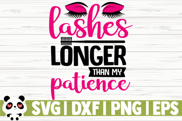 Print on Demand: Lashes Longer Than My Patience Graphic Illustrations By CreativeDesignsLLC