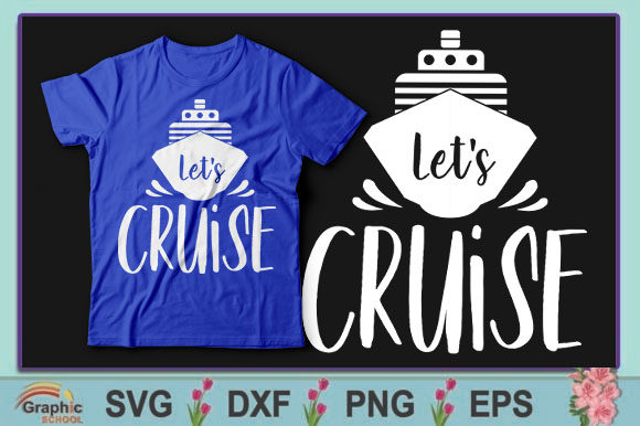 Download Free Let S Cruise Graphic By Graphic School Creative Fabrica for Cricut Explore, Silhouette and other cutting machines.