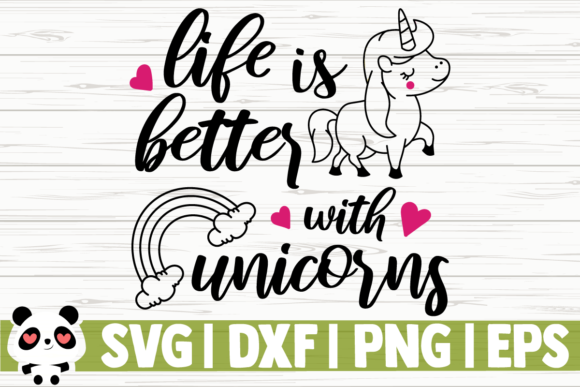 Download Free Life Is Better With Unicorns Graphic By Creativedesignsllc for Cricut Explore, Silhouette and other cutting machines.