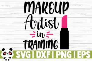 Download Free Makeup Artist In Training Graphic By Creativedesignsllc for Cricut Explore, Silhouette and other cutting machines.