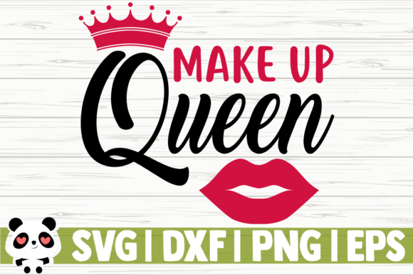 Print on Demand: Makeup Queen Graphic Illustrations By CreativeDesignsLLC