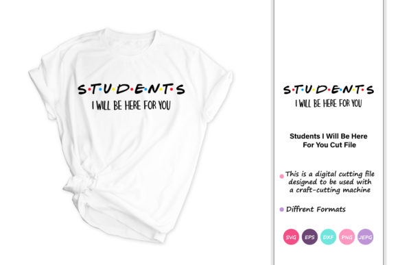 Print on Demand: Students I'll Be There for You Graphic Crafts By iprintasty