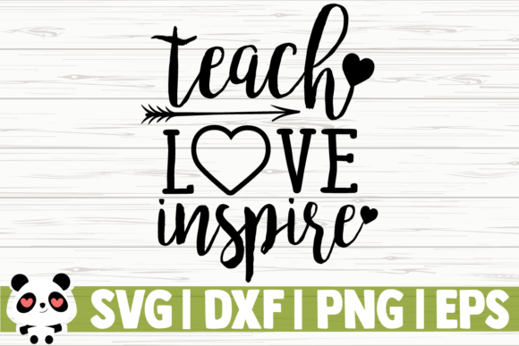 Download Free Teach Love Inspire Arrow Graphic By Creativedesignsllc for Cricut Explore, Silhouette and other cutting machines.