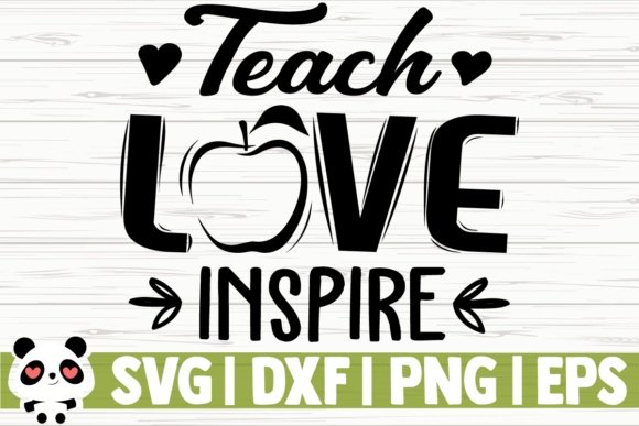 Download Free Teach Love Inspire Graphic By Creativedesignsllc Creative Fabrica for Cricut Explore, Silhouette and other cutting machines.