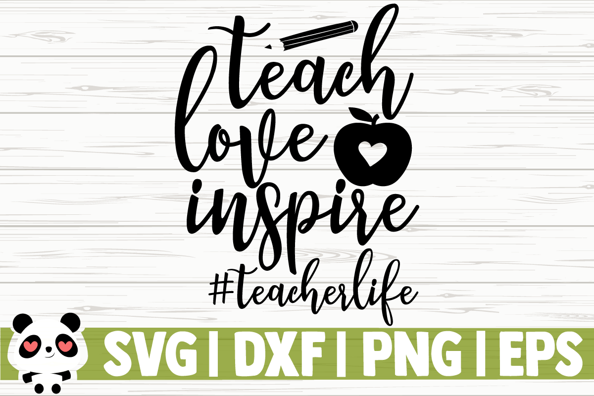 Download Free Teach Love Inspire Teacherlife Graphic By Creativedesignsllc for Cricut Explore, Silhouette and other cutting machines.