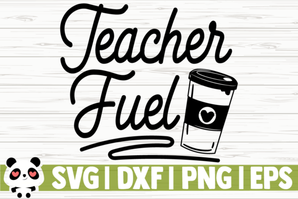 Download Free Teacher Fuel Coffee Graphic By Creativedesignsllc Creative for Cricut Explore, Silhouette and other cutting machines.
