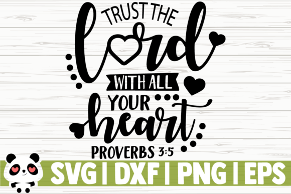 Download Free Trust The Lord With All Your Heart Graphic By Creativedesignsllc SVG Cut Files