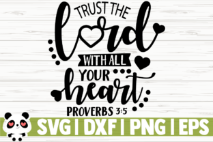 Download Free Trust The Lord With All Your Heart Graphic By Creativedesignsllc for Cricut Explore, Silhouette and other cutting machines.