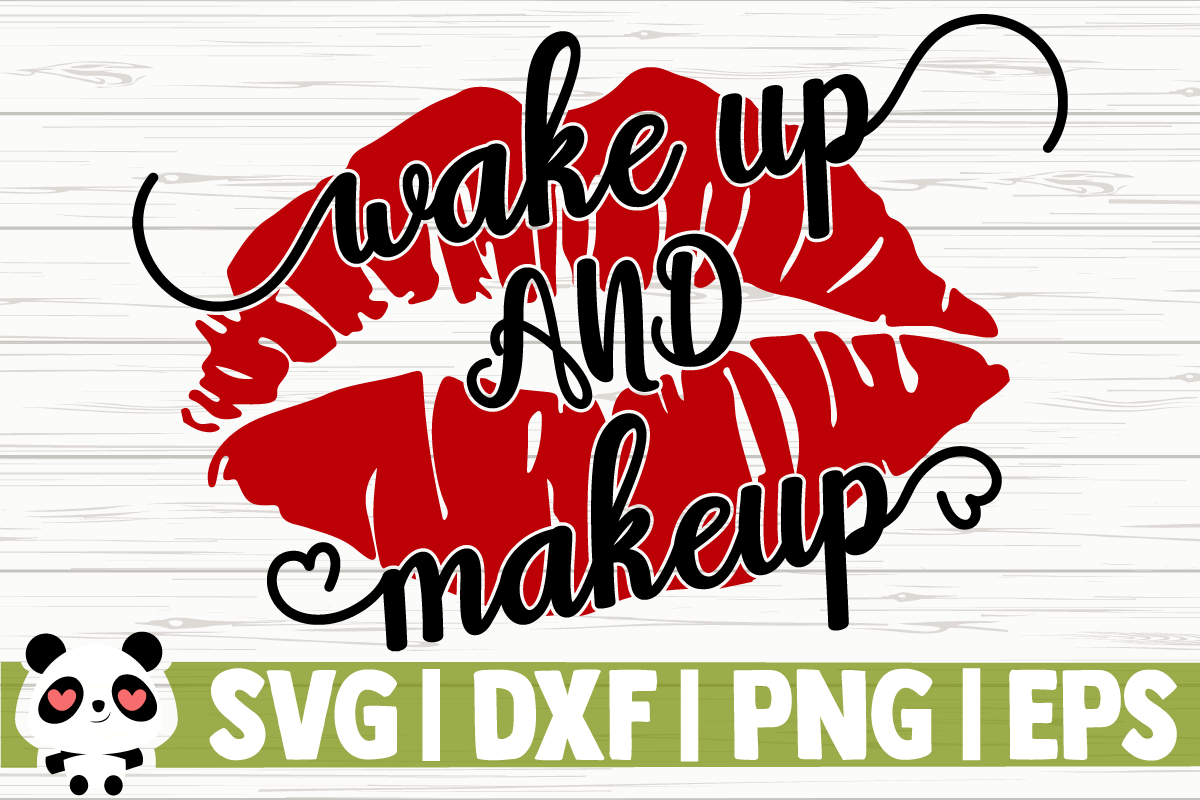 Download Free Wake Up And Makeup Graphic By Creativedesignsllc Creative Fabrica for Cricut Explore, Silhouette and other cutting machines.
