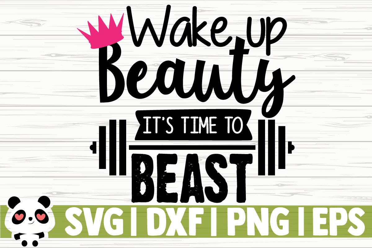 Download Free Wake Up Beauty It S Time To Beast Graphic By Creativedesignsllc for Cricut Explore, Silhouette and other cutting machines.