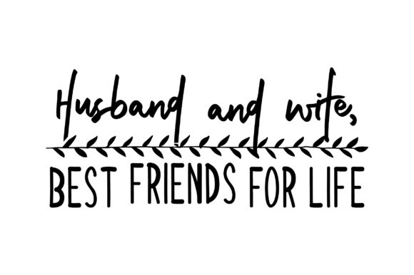 Husband and Wife, Best Friends for Life Valentine's Day Craft Cut File By Creative Fabrica Crafts - Image 2