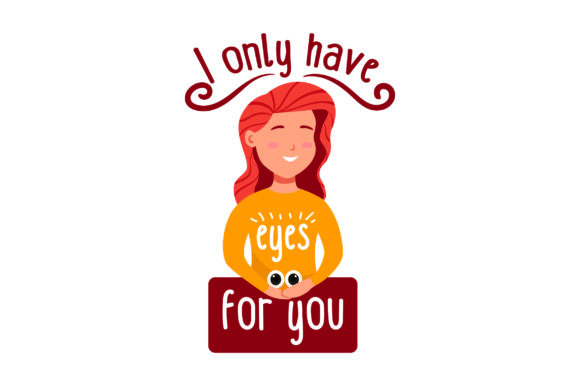 Download Free I Only Have Eyes For You Girl Svg Cut File By Creative Fabrica for Cricut Explore, Silhouette and other cutting machines.