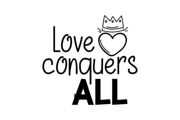 Download Free Love Conquers All Svg Cut File By Creative Fabrica Crafts for Cricut Explore, Silhouette and other cutting machines.