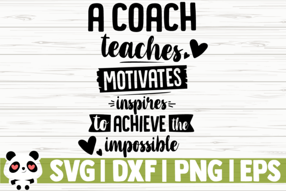 Download Free A Coach Teaches Motivates Inspires To Graphic By for Cricut Explore, Silhouette and other cutting machines.