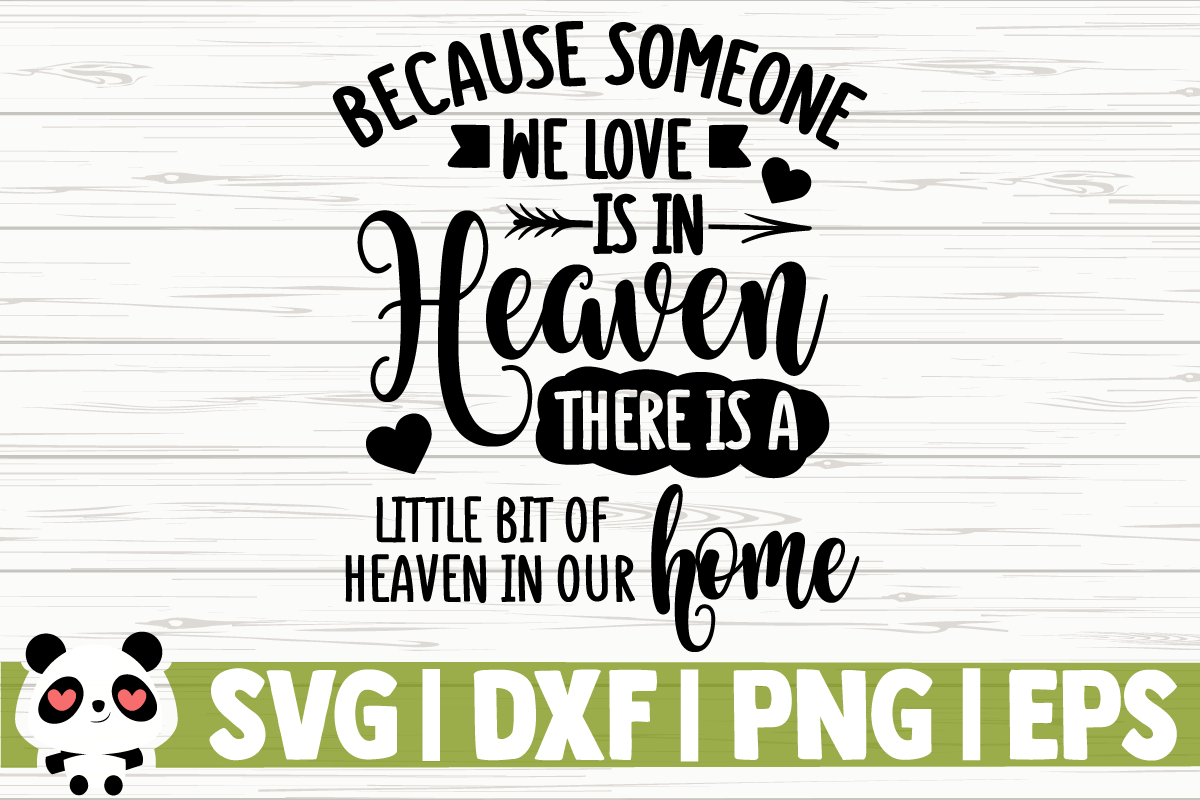 Download Free Because Someone We Love Is In Heaven Graphic By for Cricut Explore, Silhouette and other cutting machines.