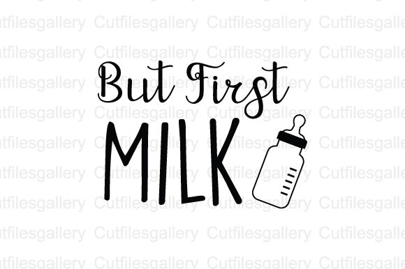 Download Free But First Milk Graphic By Cutfilesgallery Creative Fabrica SVG Cut Files