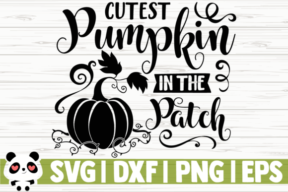 Download Free Cutest Pumpkin In The Patch Graphic By Creativedesignsllc for Cricut Explore, Silhouette and other cutting machines.