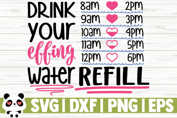 Print on Demand: Drink Your Effing Water - Refill Graphic Illustrations By CreativeDesignsLLC