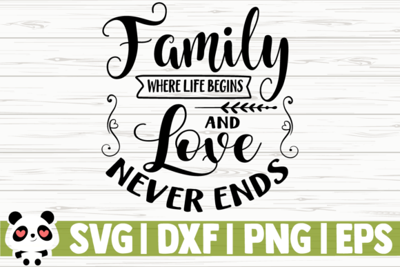Download Free Family Where Life Begins And Love Never Graphic By for Cricut Explore, Silhouette and other cutting machines.
