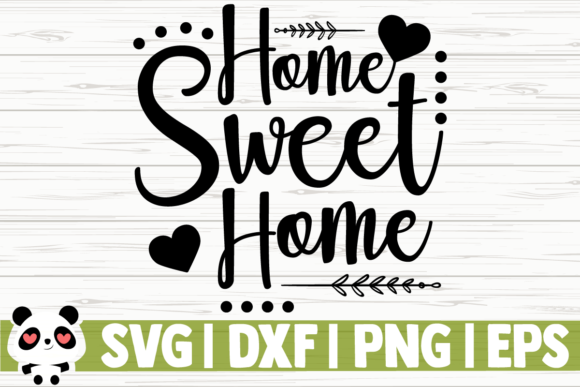 Download Free Home Sweet Home Graphic By Creativedesignsllc Creative Fabrica for Cricut Explore, Silhouette and other cutting machines.