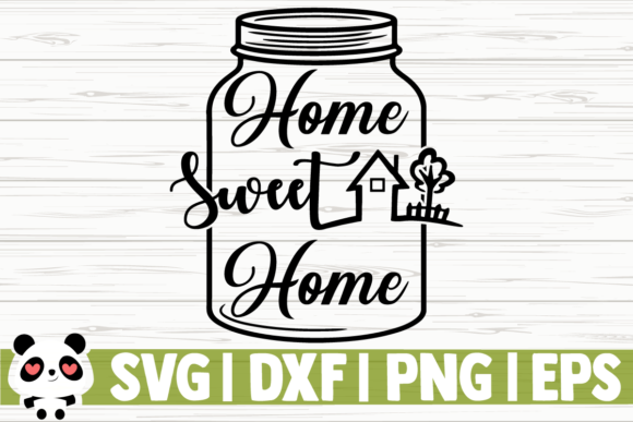 Download Free Home Sweet Home Mason Jar Graphic By Creativedesignsllc for Cricut Explore, Silhouette and other cutting machines.