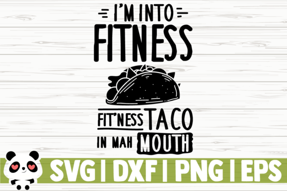 Print on Demand: I'm into Fitness, Fit'ness Taco in Mah Graphic Illustrations By CreativeDesignsLLC