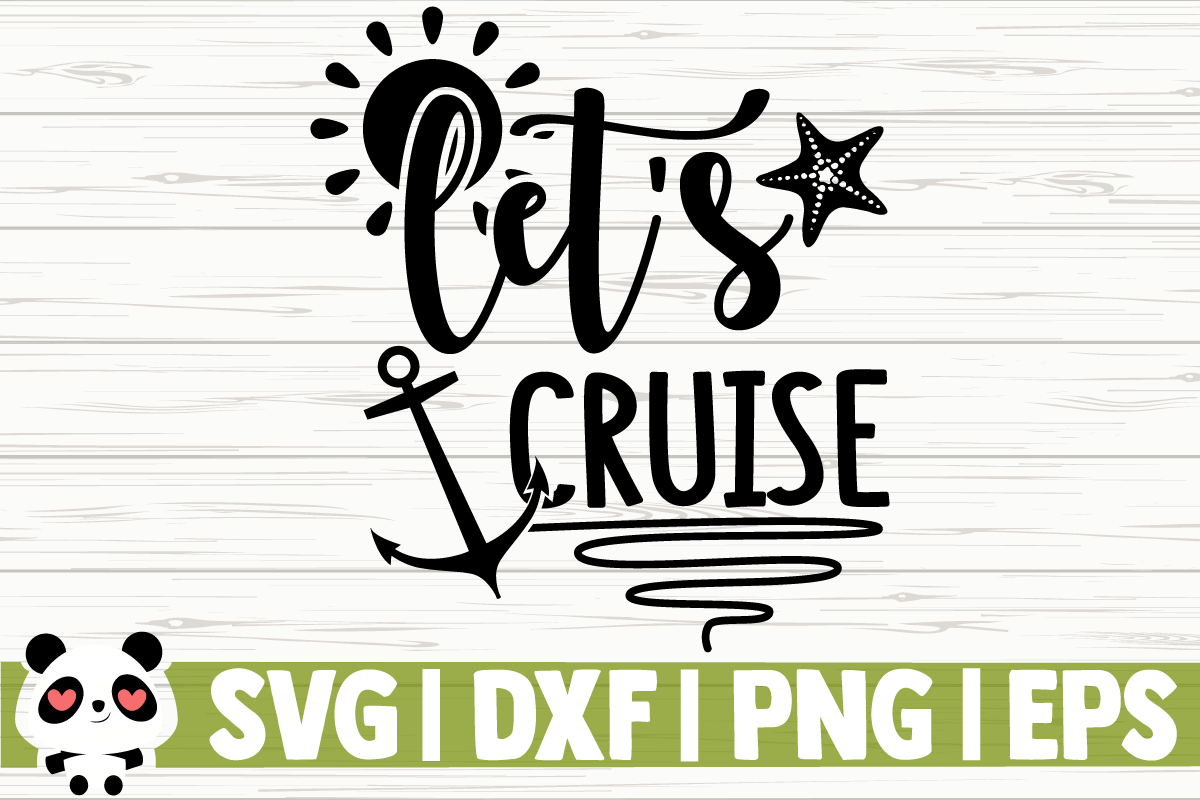 Download Free Let S Cruise Graphic By Creativedesignsllc Creative Fabrica for Cricut Explore, Silhouette and other cutting machines.