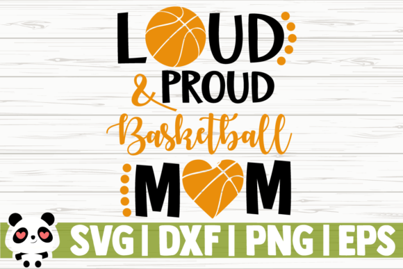 Download Free Loud And Proud Basketball Mom Graphic By Creativedesignsllc for Cricut Explore, Silhouette and other cutting machines.