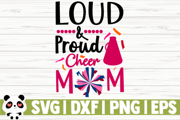 Download Free Loud And Proud Cheer Mom Graphic By Creativedesignsllc for Cricut Explore, Silhouette and other cutting machines.