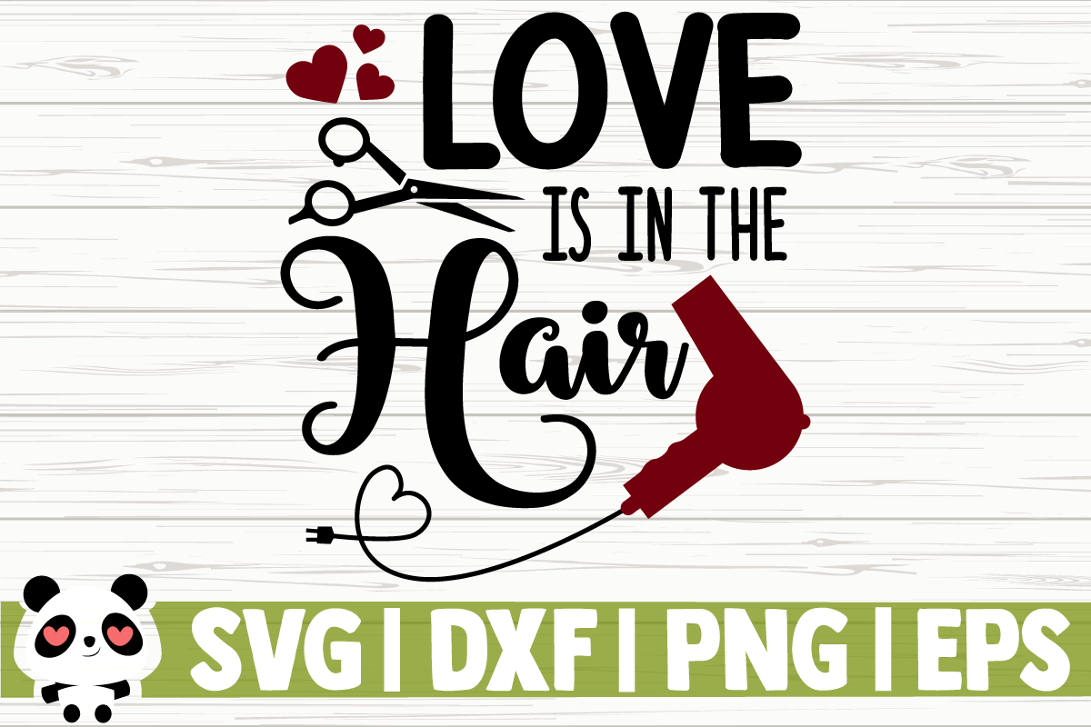 Download Free Love Is In The Hair Graphic By Creativedesignsllc Creative Fabrica for Cricut Explore, Silhouette and other cutting machines.