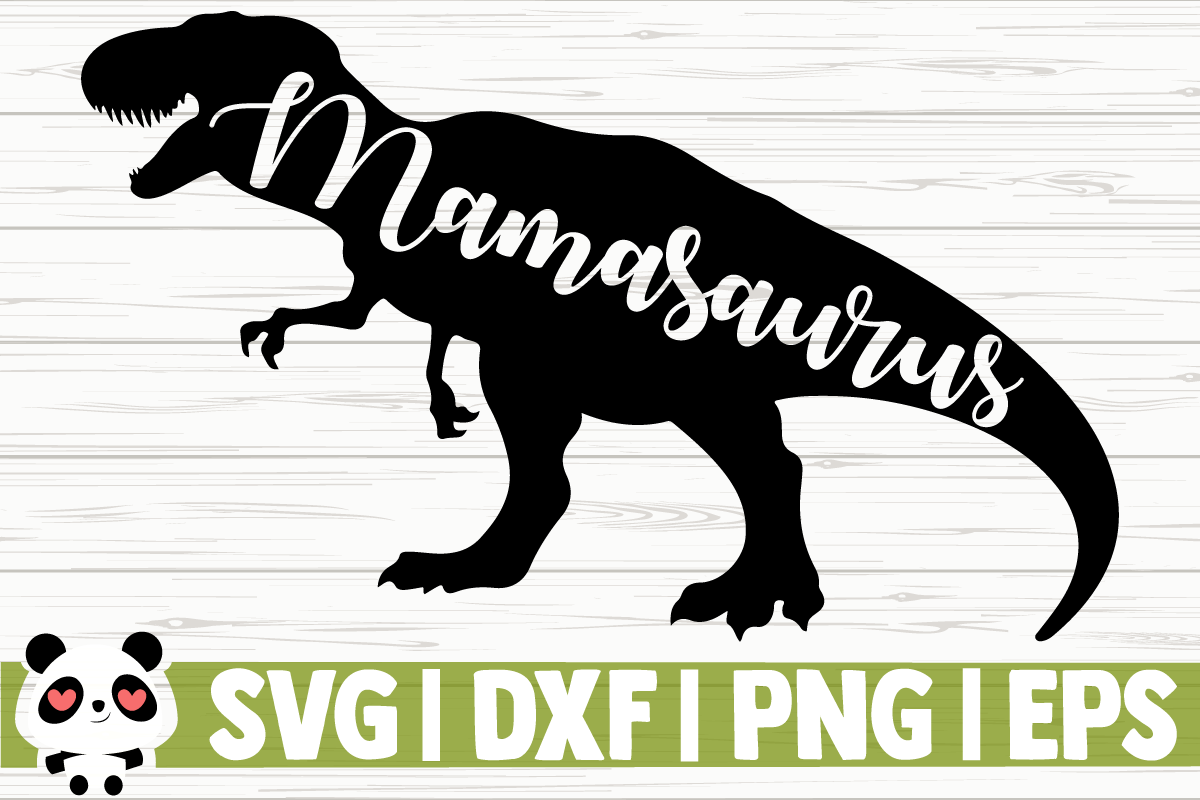 Download Free Mamasaurus Graphic By Creativedesignsllc Creative Fabrica for Cricut Explore, Silhouette and other cutting machines.