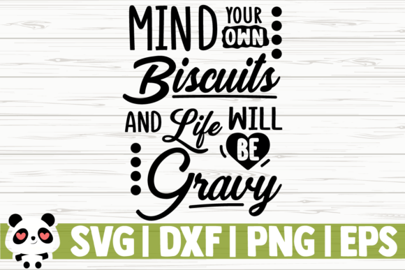 Print on Demand: Mind Your Own Biscuits and Your Life Graphic Illustrations By CreativeDesignsLLC