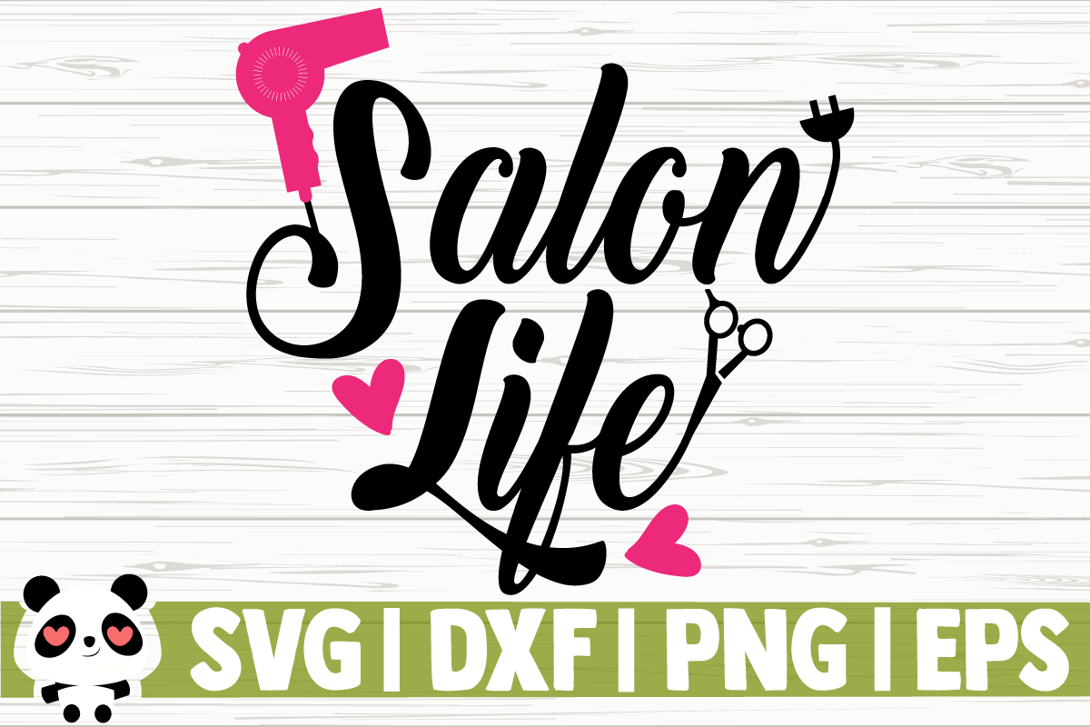 Download Free Salon Life Graphic By Creativedesignsllc Creative Fabrica for Cricut Explore, Silhouette and other cutting machines.