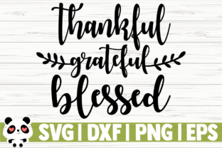 Download Free Thankful Grateful Blessed Graphic By Creativedesignsllc for Cricut Explore, Silhouette and other cutting machines.