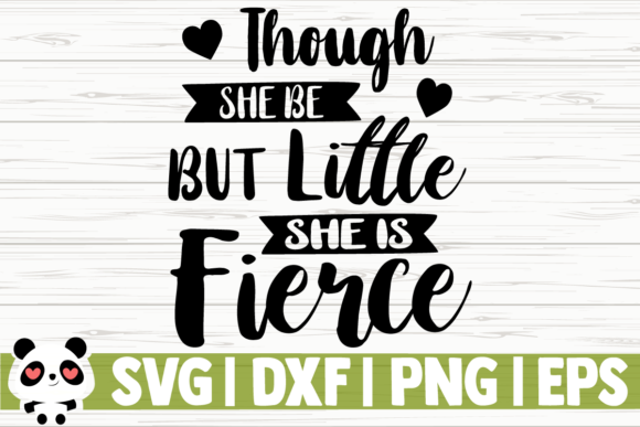 Print on Demand: Though She Be but Little She is Fierce Graphic Illustrations By CreativeDesignsLLC