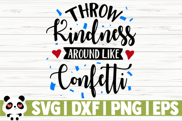 Download Free Throw Kindness Around Like Confetti Graphic By for Cricut Explore, Silhouette and other cutting machines.