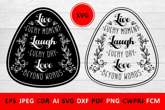 Download Free Live Every Moment Laugh Every Day Love Beyond Words Graphic By for Cricut Explore, Silhouette and other cutting machines.