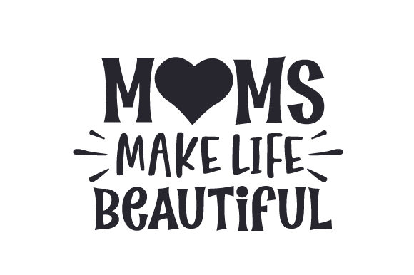 Download Free Moms Make Life Beautiful Svg Cut File By Creative Fabrica Crafts for Cricut Explore, Silhouette and other cutting machines.