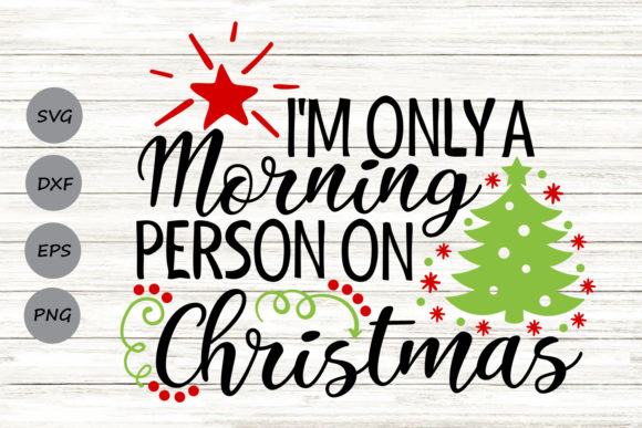 Download Free A Morning Person On Christmas Graphic By Cosmosfineart for Cricut Explore, Silhouette and other cutting machines.