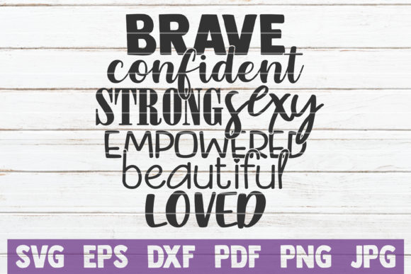 Download Free Brave Confident Strong Sexy Graphic By Mintymarshmallows for Cricut Explore, Silhouette and other cutting machines.
