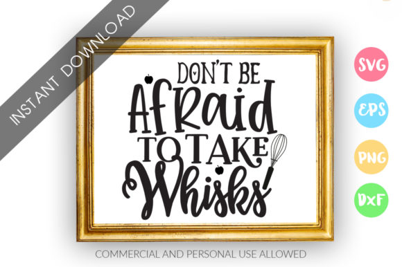 Print on Demand: Dont Be Afraid to Take Whisks Graphic Crafts By DesignFarm