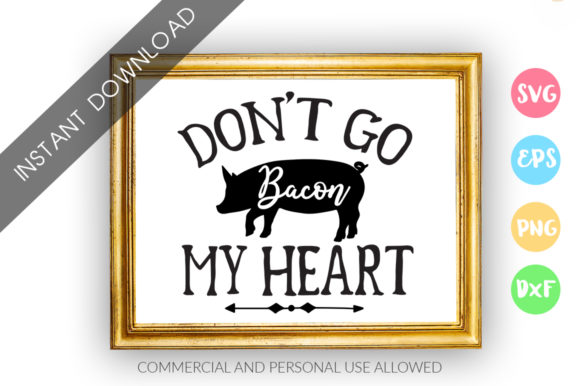 Print on Demand: Dont Go Bacon My Heart Graphic Crafts By DesignFarm