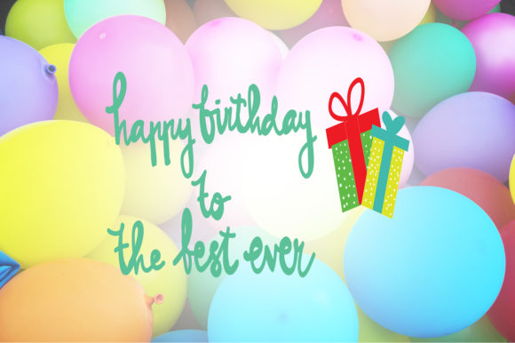 Download Free Happy Birthday To The Best Ever Quotes Graphic By for Cricut Explore, Silhouette and other cutting machines.