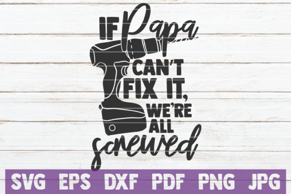 Download Free If Papa Can T Fix It We Re All Screwed Graphic By for Cricut Explore, Silhouette and other cutting machines.