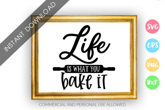 Print on Demand: Life is What You Bake It Design Graphic Crafts By DesignFarm