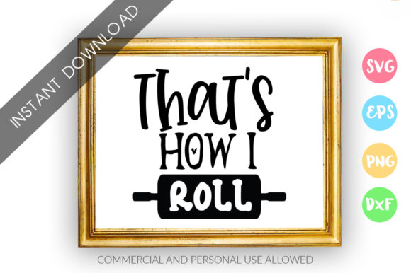 Print on Demand: That's How I Roll Design Graphic Crafts By DesignFarm