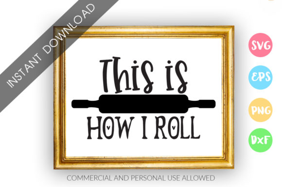 Print on Demand: This is How I Roll Design Graphic Crafts By DesignFarm