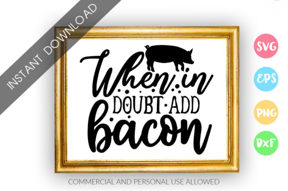Print on Demand: When in Doubt Add Bacon Design Graphic Crafts By DesignFarm - Image 1