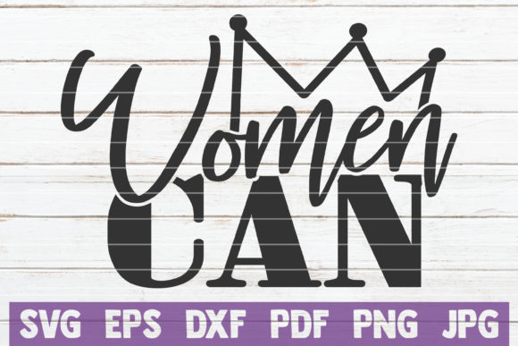 Women Can Graphic Graphic Templates By MintyMarshmallows