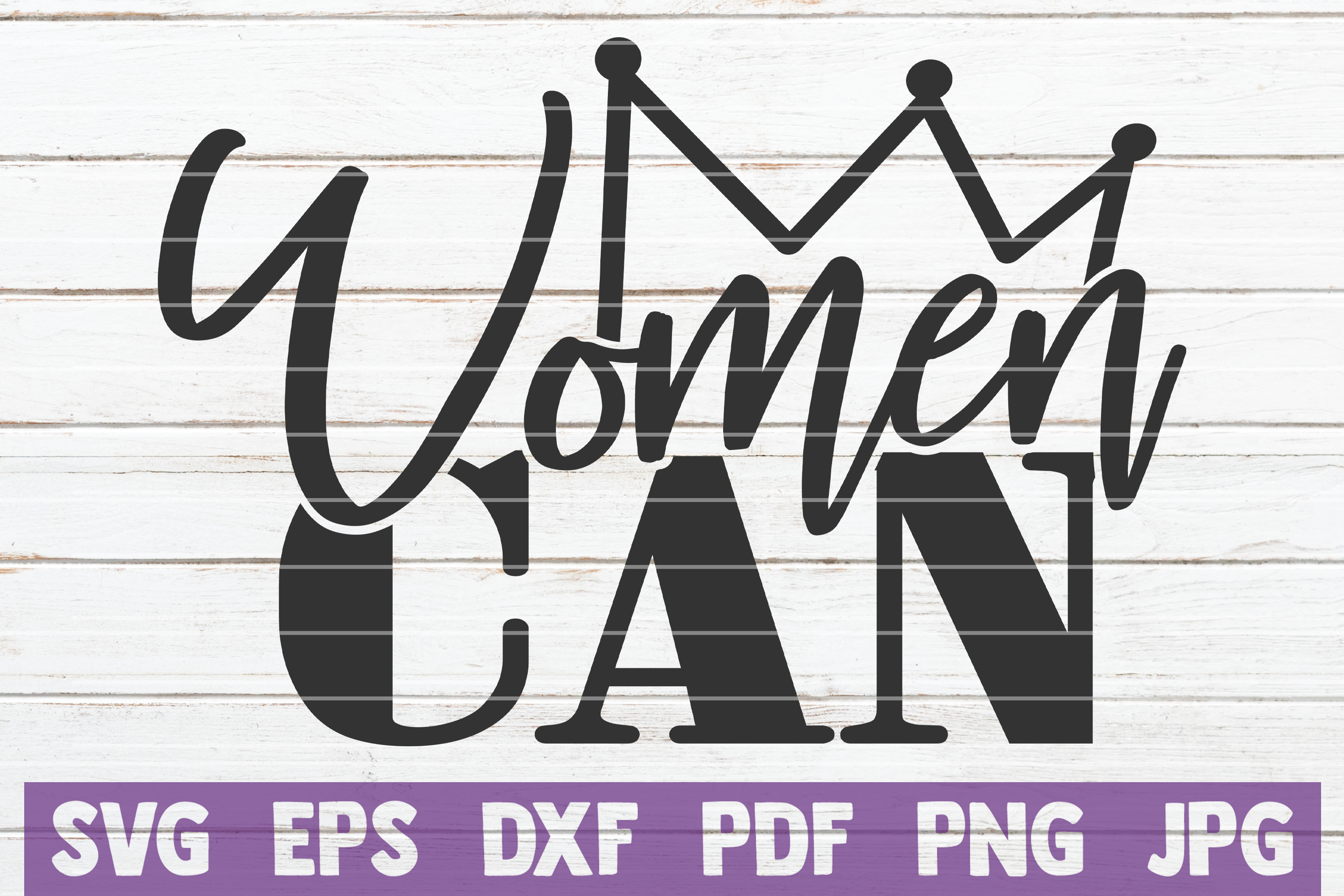 Download Free Women Can Creative Fabrica for Cricut Explore, Silhouette and other cutting machines.